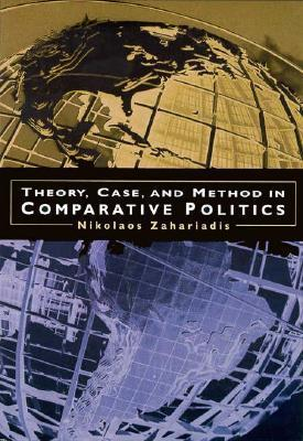 Theory, Case and Method in Comparative Politics