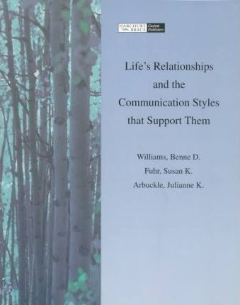 Life's Relationships and the Communication Styles That Support Them