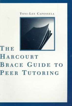 The Harcourt Brace Guide to Peer Tutoring