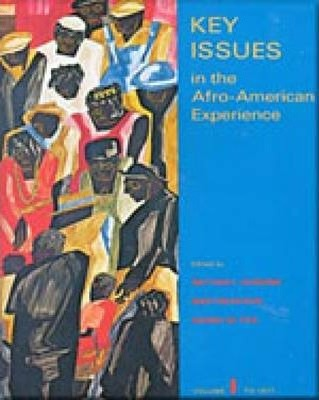 Key Issues in the Afro-American Experience: To 1877 v. 1