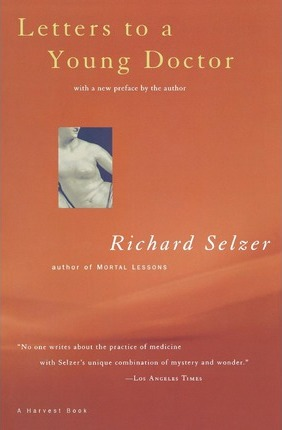 Letters to a Young Doctor - Richard Selzer