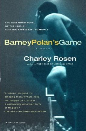 Barry Polan's Game: a Novel of the 1951 College Basketball Scandals