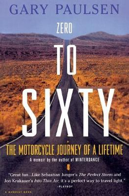 Zero to Sixty: the Motorcycle Journey of a Lifetime