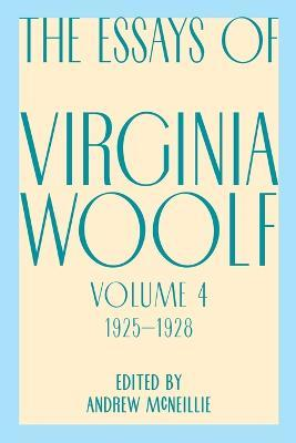 Essays of Virginia Woolf, Vol. 4, 1925-1928