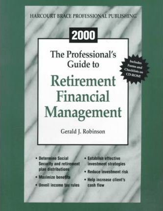 The Professional's Guide to Retirement Financial Management2000