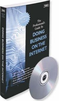 Professional's Guide to Doing Business on the Internet: 2001
