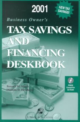 2001 Business Owner's Tax Savings and Financing Deskbook