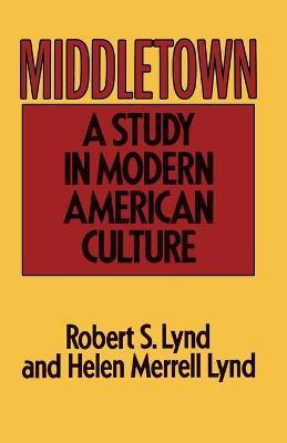 Middletown  A Study in American Culture.