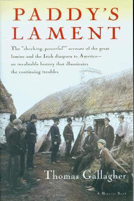 Paddy's Lament: Ireland, 1846-1847: Prelude to Hatred