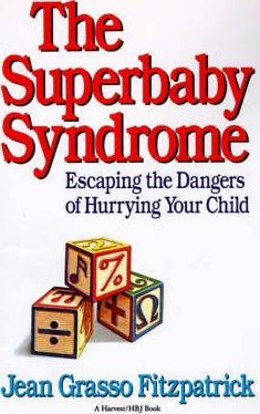 The Superbaby Syndrome