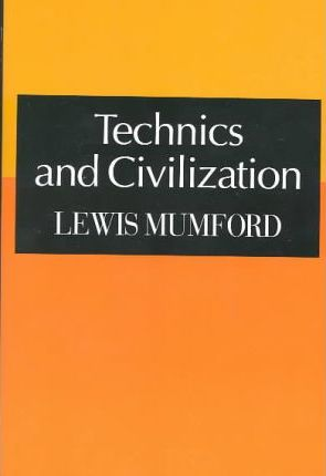 Technics and Civilizations