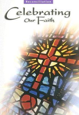 Celebrating Our Faith: Reconciliation Teaching Guide