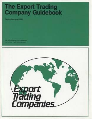 The Export Trading Company Guidebook, August 1987