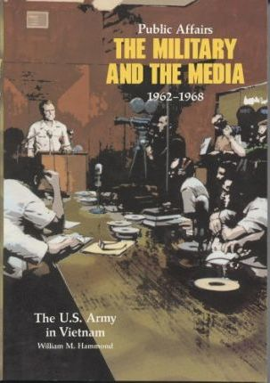 Public Affairs: The Military and the Media, 1962-1968 (Paperbound)