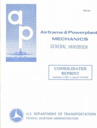 Airframe and Powerplant Mechanics General Handbook