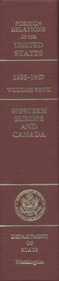 Foreign Relations of the United States, 1955-1957, Volume XXVII: Western Europe and Canada