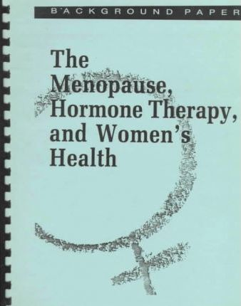 The Menopause, Hormone Therapy, and Women's Health