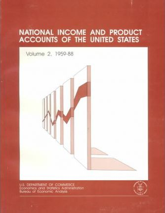 National Income and Product Accounts of the United States Vol. 2