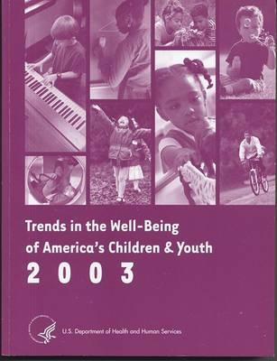 Trends in the Well-Being of America's Children and Youth 2003