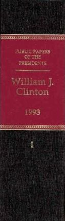 Public Papers of the Presidents of the United States, William J. Clinton, 1993, Book 1, January 20 to July 31, 1993