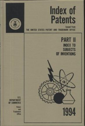 Index of Patents, 1994, PT. 2, Index to Subjects of Inventions