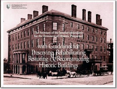 The Secretary of the Interior's Standards for the Treatment of Historic Properties with Guidelines for Preserviing, Rehabilitating, Restoring, and Reconstructing Historic Buildings