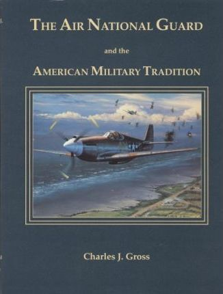 The Air National Guard and the American Military Tradition