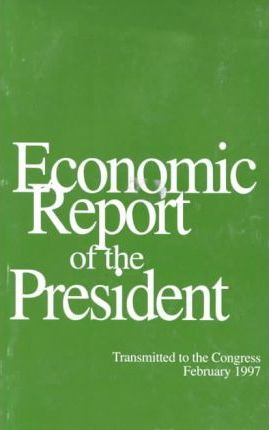 Economic Report of the President, 1997