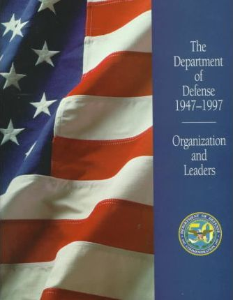 The Department of Defense, 1947-1997