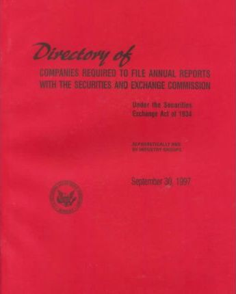 Directory of Companies Required to File Annual Reports with the Securities and Exchange Commission