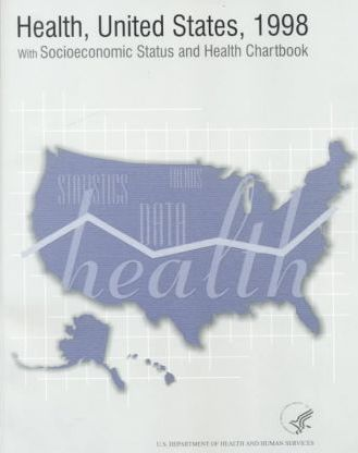 Health, United States, 1998 with Socioeconomic Status and Health Chartbook