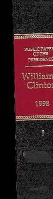 Public Papers of the Presidents of the United States, William J. Clinton, 1998, Book 1, January 1 to June 30, 1998
