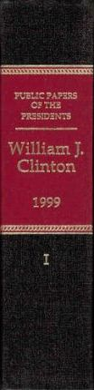 Public Papers of the Presidents of the United States, William J. Clinton, 1999, Book 1, January 1 to June 30, 1999