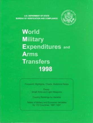 World Military Expenditures and Arms Transfers 1998