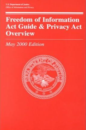 Freedom of Information Act Guide & Privacy Act Overview