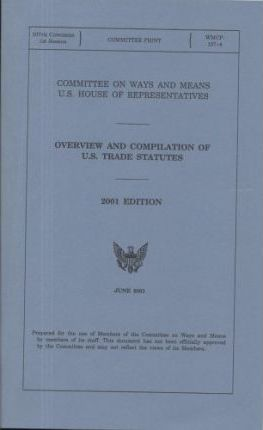 Overview and Compilation of U.S. Trade Statutes, 2001 Edition