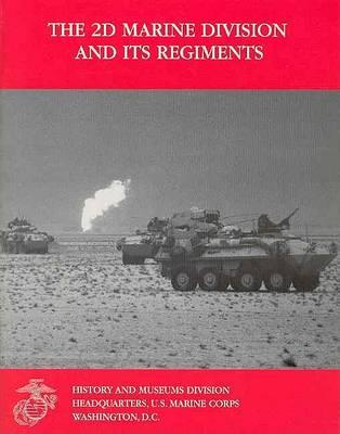 The 2nd Marine Division and Its Regiments