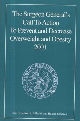 Surgeon General's Call to Action to Prevent and Decrease Overweight and Obesity, 2001