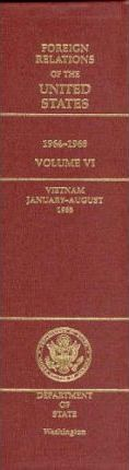 Foreign Relations of the United States, 1964-1968, Volume VI: Vietnam, January-August 1968
