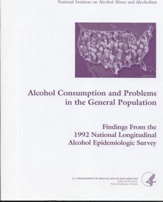 Alcohol Consumption and Problems in the General Population
