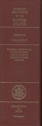 Foreign Relations of the United States, 1969-1976, Volume IV: Foreign Assistance, International Development, Trade Policies, 1969-1972