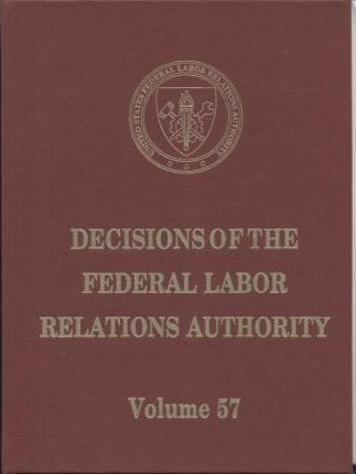 Decisions of the Federal Labor Relations Authority, V. 57, March 12, 2001 Through July 31, 2002