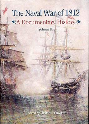 The Naval War of 1812, a Documentary History, V. 3