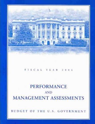Performance and Management Assessments, Budget of the United States Government, Fiscal Year 2004