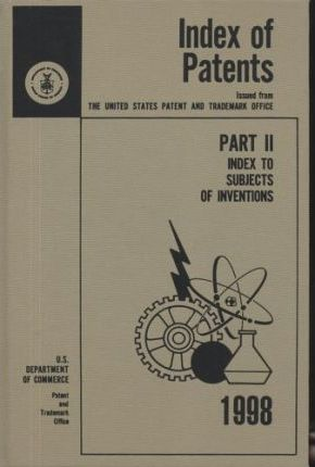 Index of Patents, 1998, PT. 2, Index to Subjects of Inventions