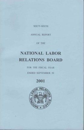 Sixty-Sixth Annual Report of the National Labor Relations Board for the Fiscal Year Ended September 30, 2001