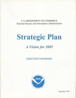 Noaa Strategic Plan, a Vision for 2005