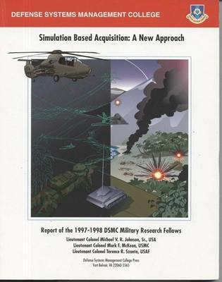Simulation Based Acquisition: A New Approach (December 1998)
