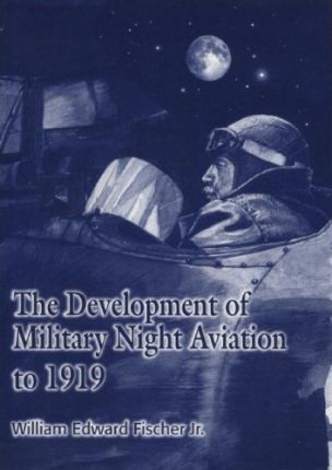 The Development of Military Night Aviation to 1919