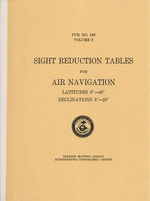 Sight Reduction Tables for Air Navigation, Vol. 2 (Spiral Bound)